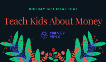 Holiday Gift Ideas that Teach Kids About Money by Money Minx